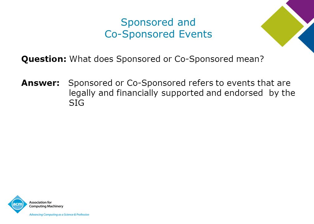 Sponsored and Co-Sponsored Events Question: What does Sponsored or Co-Sponsored mean? Answer: Sponsored or Co-Sponsored refers to events that are lega