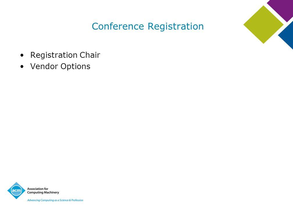 Conference Registration Registration Chair Vendor Options
