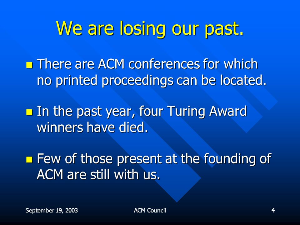 September 19, 2003ACM Council15 Turing Award Lectures: The Second Twenty Years 1986-2005 A successor to Turing Award Lectures: The First Twenty Years 1966-1985 A successor to Turing Award Lectures: The First Twenty Years 1966-1985 A supplement to the web site A supplement to the web site