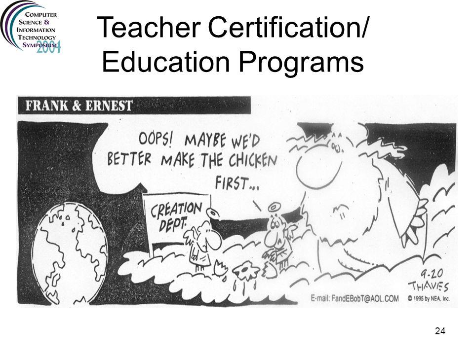 24 Teacher Certification/ Education Programs