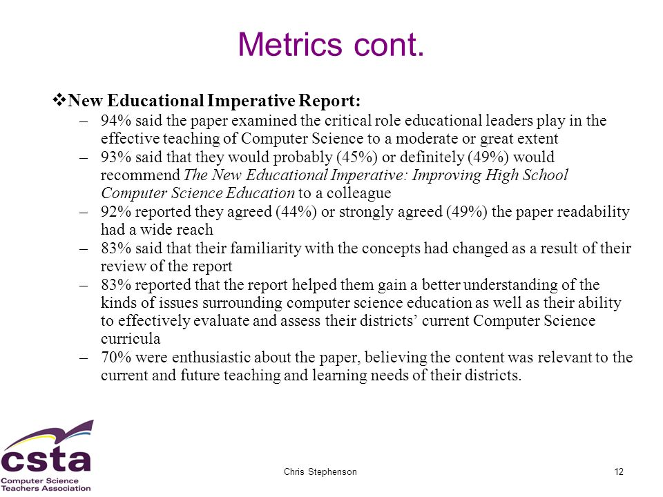 02/05/07Chris Stephenson12 Metrics cont. New Educational Imperative Report: –94% said the paper examined the critical role educational leaders play in