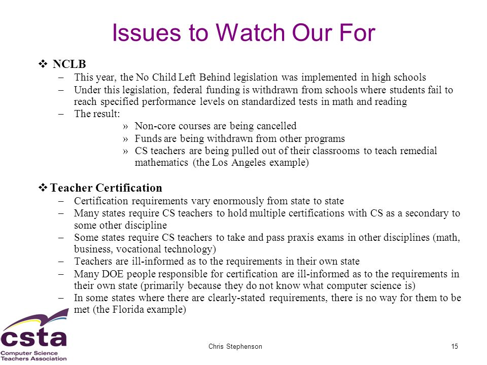 02/05/07Chris Stephenson15 Issues to Watch Our For NCLB –This year, the No Child Left Behind legislation was implemented in high schools –Under this l