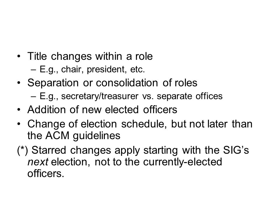 Title changes within a role –E.g., chair, president, etc.