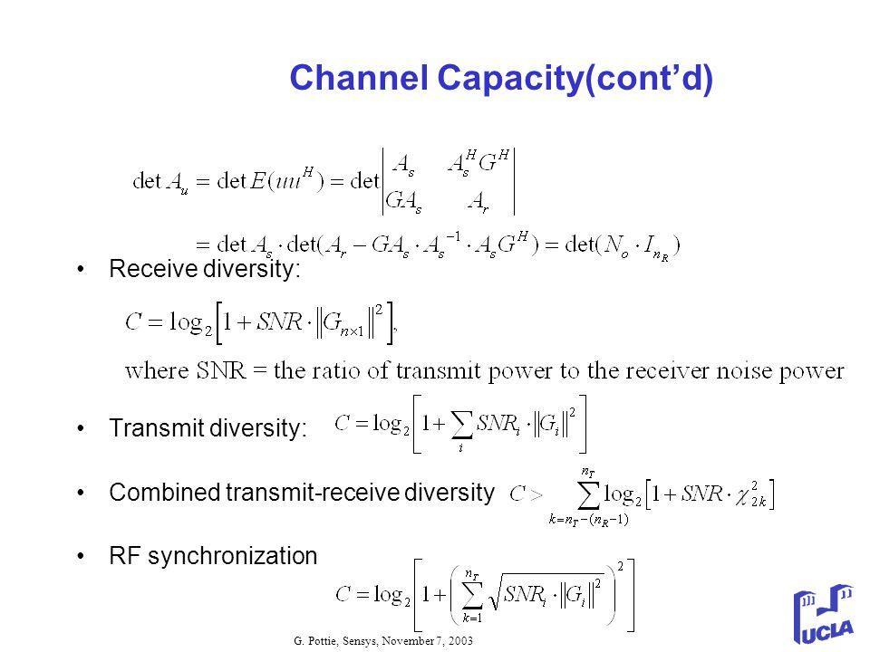 G. Pottie, Sensys, November 7, 2003 Channel Capacity(contd) Receive diversity: Transmit diversity: Combined transmit-receive diversity RF synchronizat