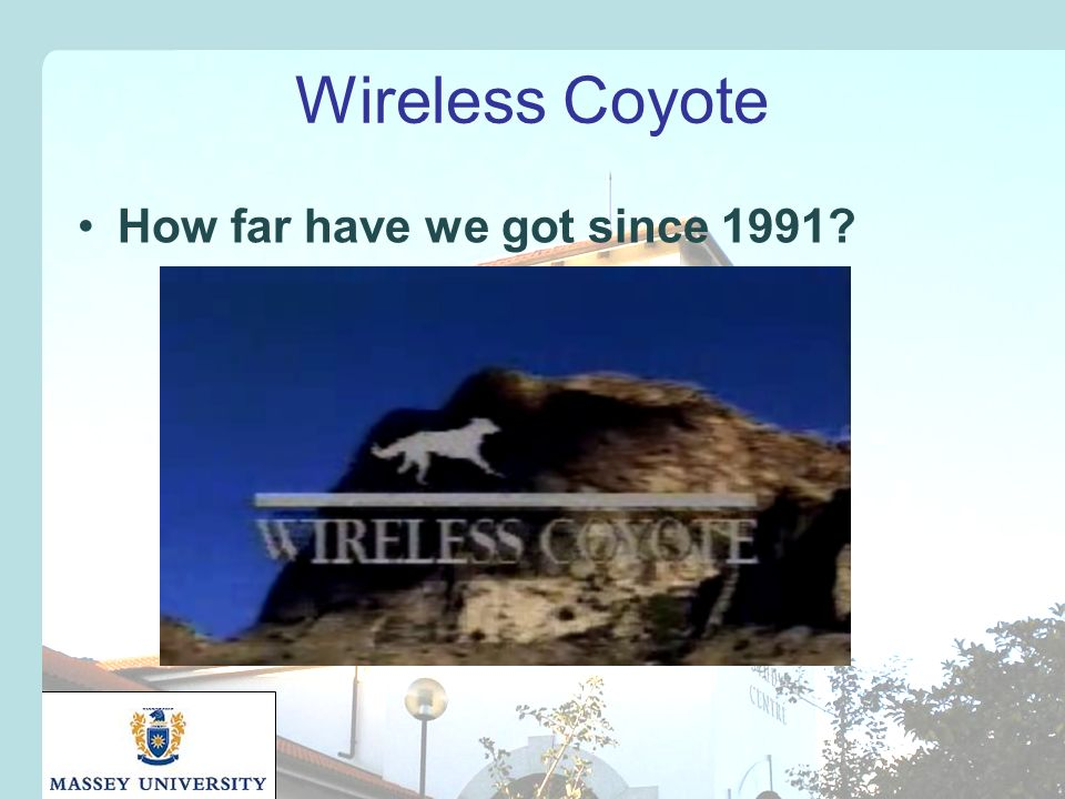 Wireless Coyote How far have we got since 1991