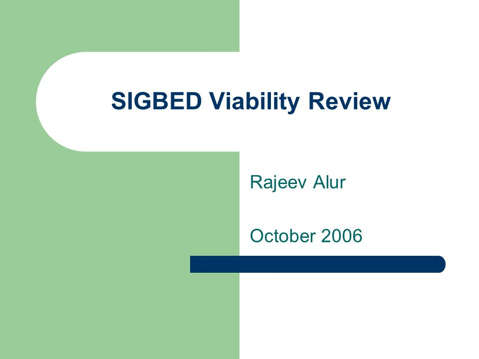 SIGBED Viability Review Rajeev Alur October 2006