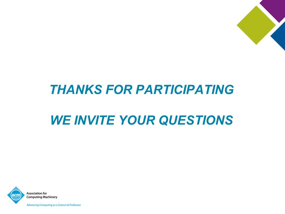 THANKS FOR PARTICIPATING WE INVITE YOUR QUESTIONS