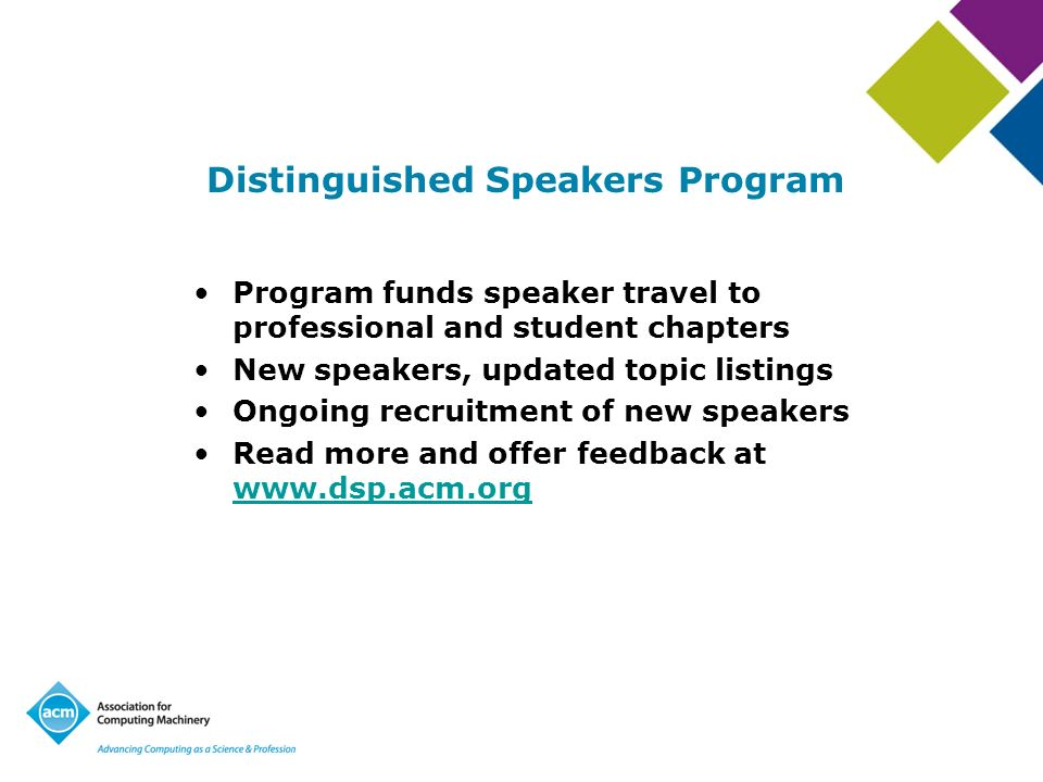 Distinguished Speakers Program Program funds speaker travel to professional and student chapters New speakers, updated topic listings Ongoing recruitm