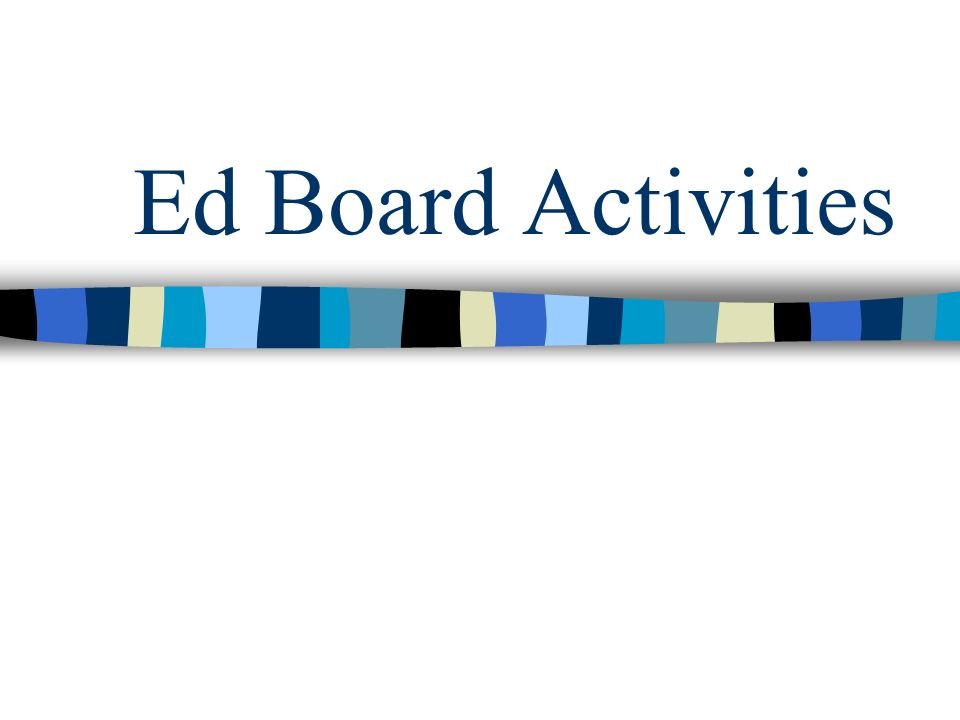Ed Board Activities