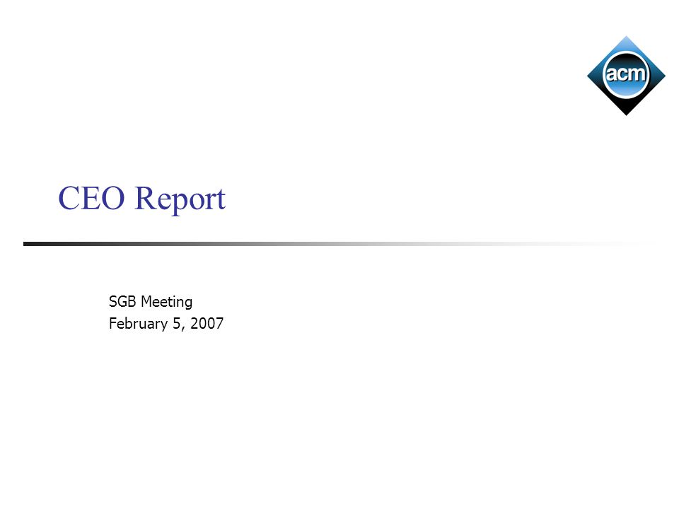 CEO Report SGB Meeting February 5, 2007