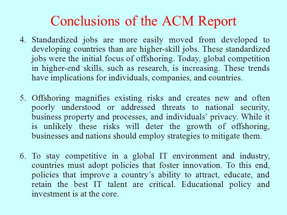 Conclusions of the ACM Report Standardized jobs are more easily moved from developed to developing countries than are higher-skill jobs.