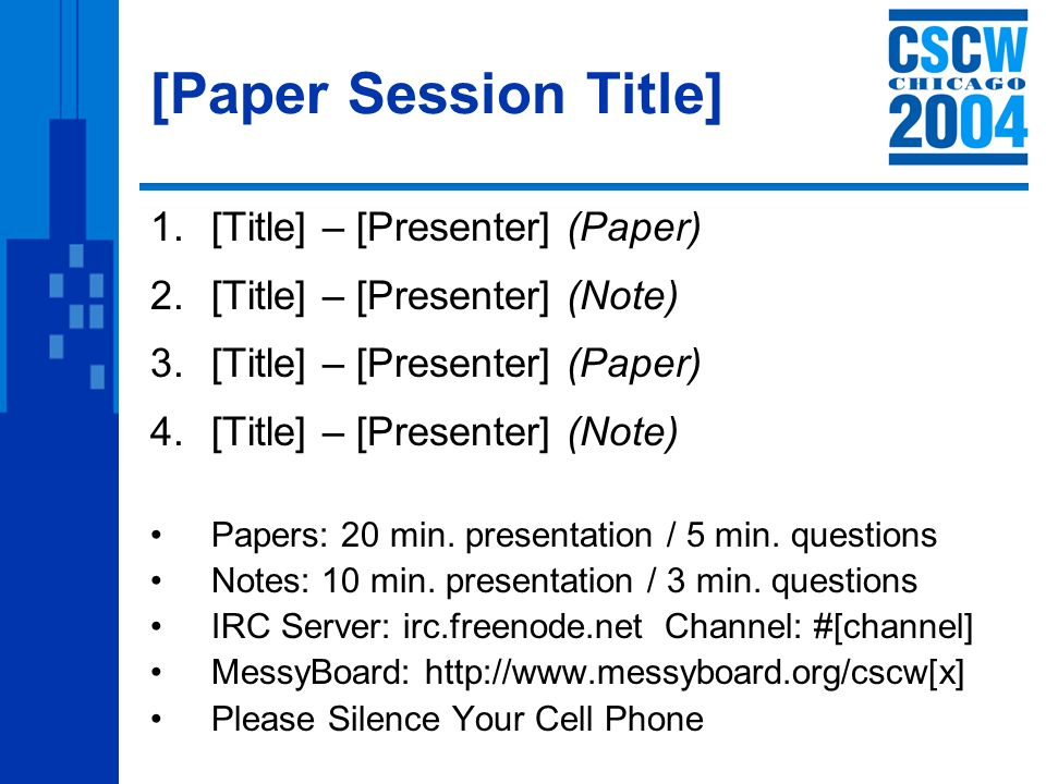 [Paper Session Title] 1.[Title] – [Presenter] (Paper) 2.[Title] – [Presenter] (Note) 3.[Title] – [Presenter] (Paper) 4.[Title] – [Presenter] (Note) Pa