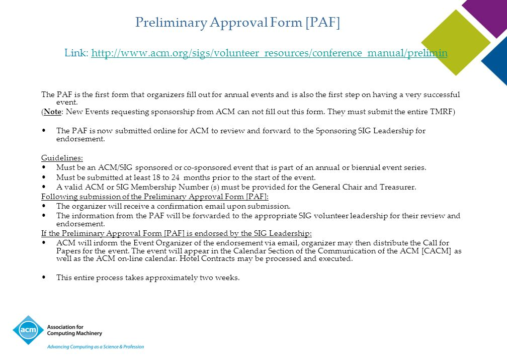 Preliminary Approval Form [PAF] Link: http://www.acm.org/sigs/volunteer_resources/conference_manual/preliminhttp://www.acm.org/sigs/volunteer_resource