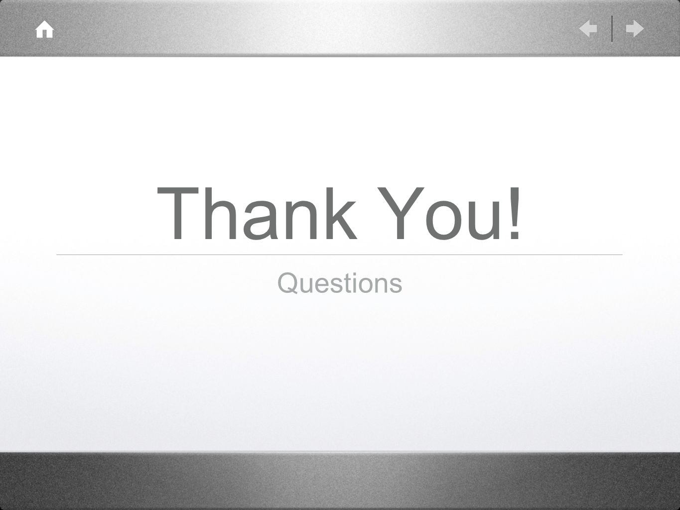 Thank You! Questions