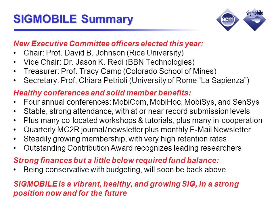 SIGMOBILE Summary New Executive Committee officers elected this year: Chair: Prof.