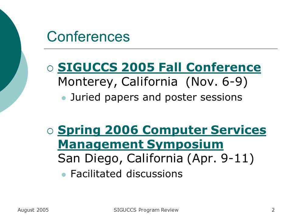 August 2005SIGUCCS Program Review2 Conferences SIGUCCS 2005 Fall Conference Monterey, California (Nov.