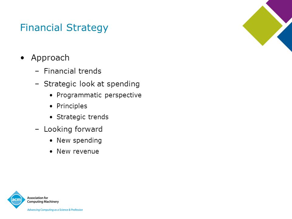 Financial Strategy Approach –Financial trends –Strategic look at spending Programmatic perspective Principles Strategic trends –Looking forward New sp