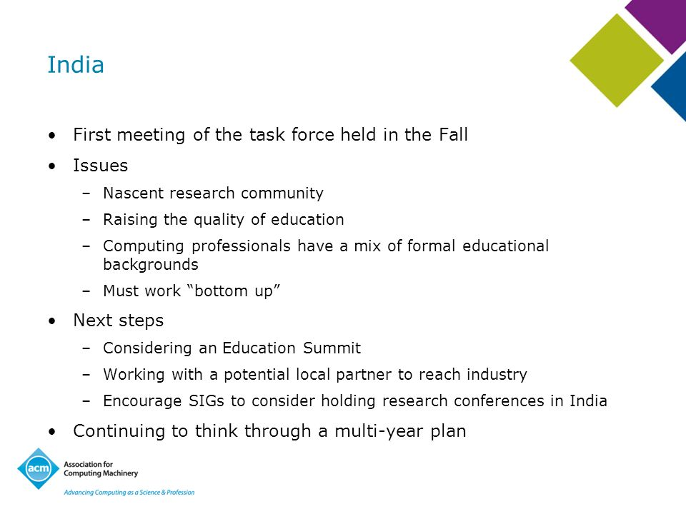 India First meeting of the task force held in the Fall Issues –Nascent research community –Raising the quality of education –Computing professionals h