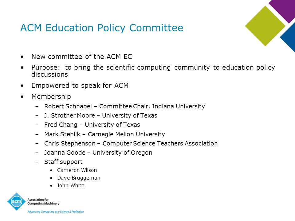 ACM Education Policy Committee New committee of the ACM EC Purpose: to bring the scientific computing community to education policy discussions Empowe