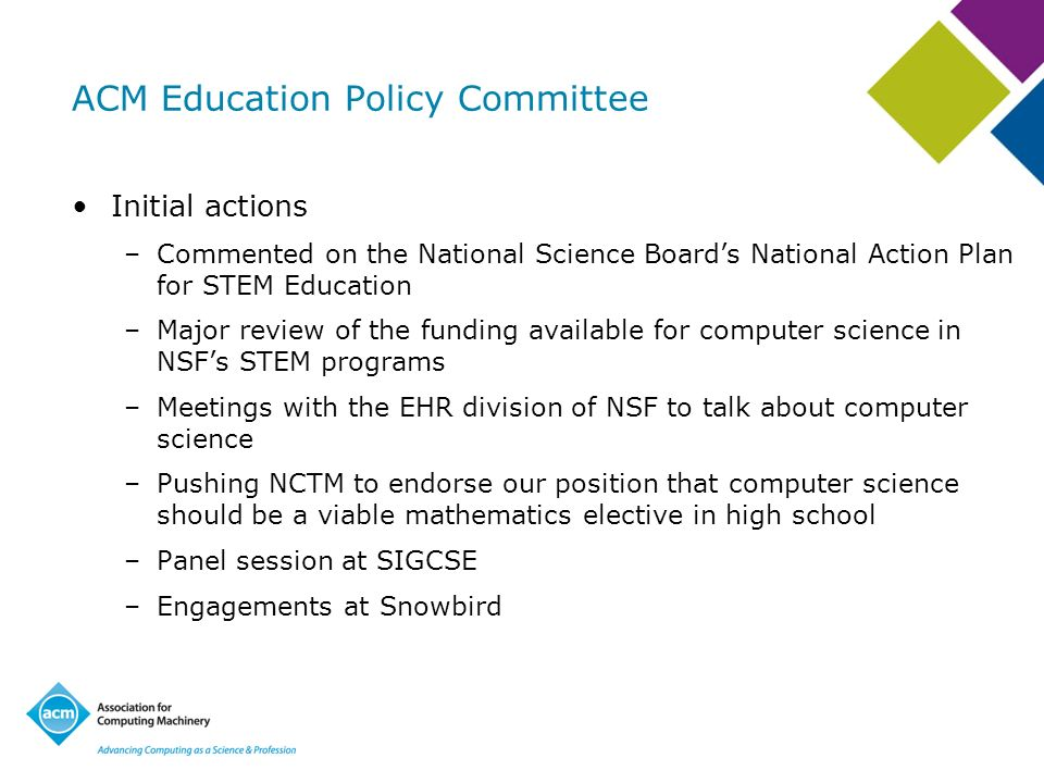 ACM Education Policy Committee Initial actions –Commented on the National Science Boards National Action Plan for STEM Education –Major review of the