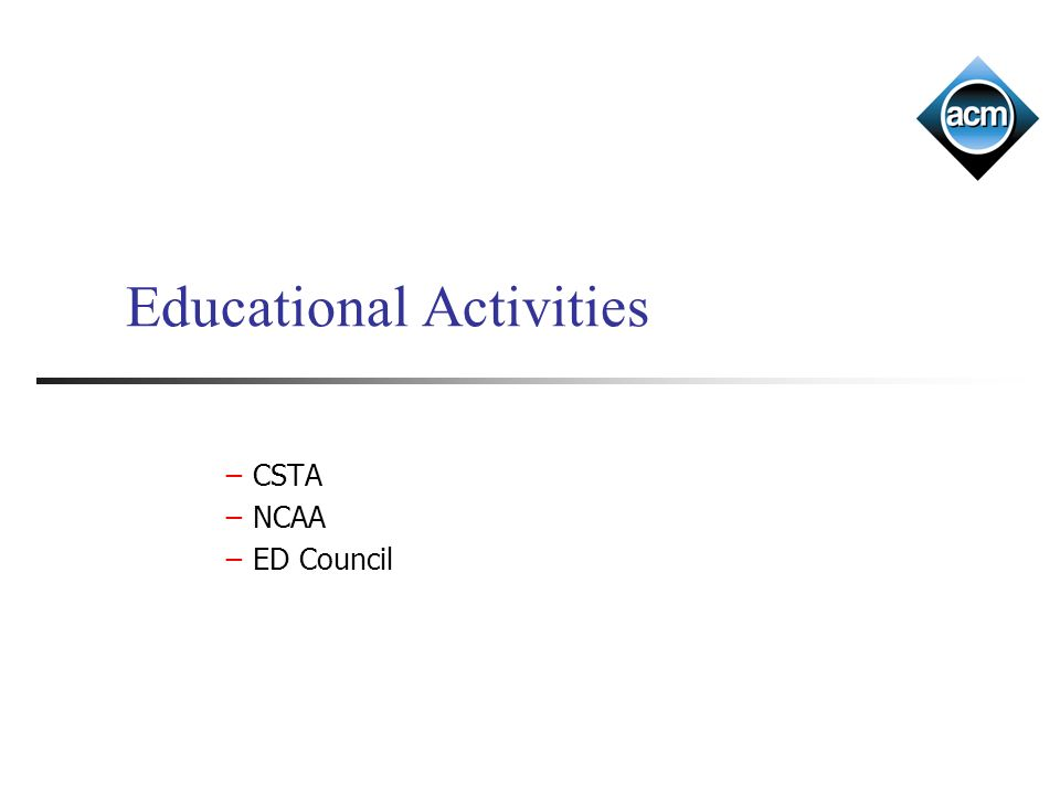 Educational Activities CSTA NCAA ED Council