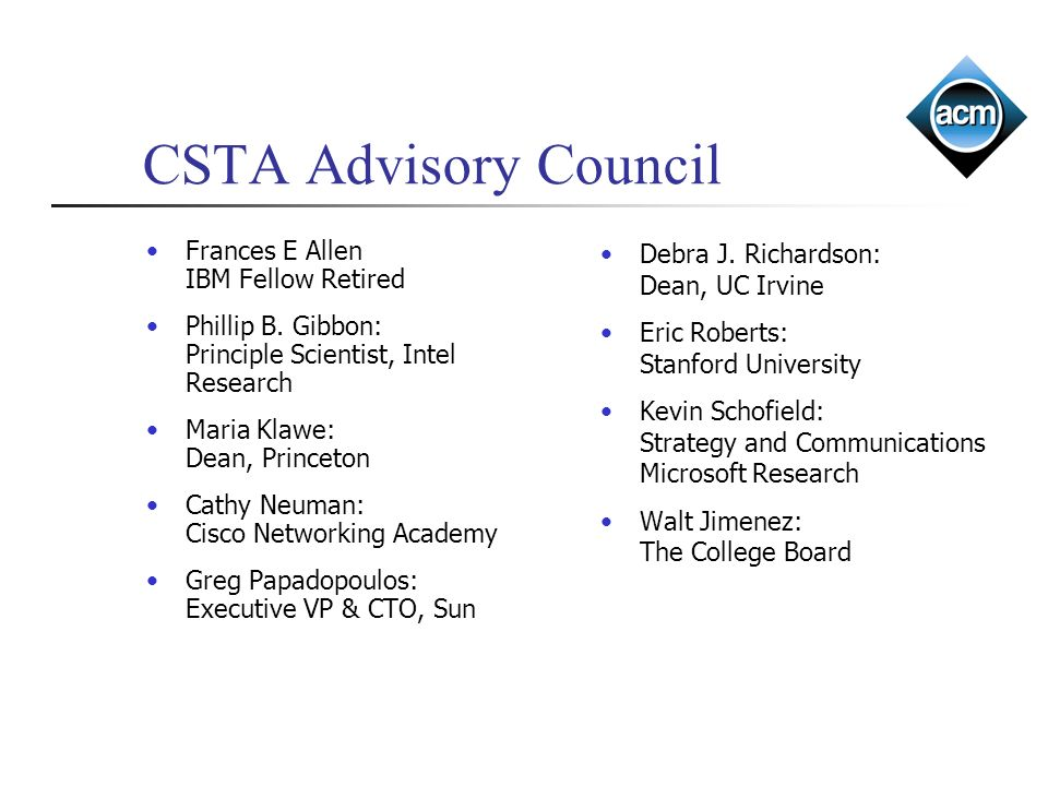CSTA Advisory Council Frances E Allen IBM Fellow Retired Phillip B.