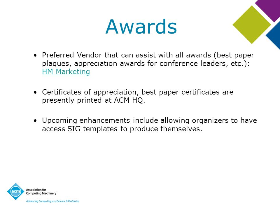 Awards Preferred Vendor that can assist with all awards (best paper plaques, appreciation awards for conference leaders, etc.): HM Marketing HM Market