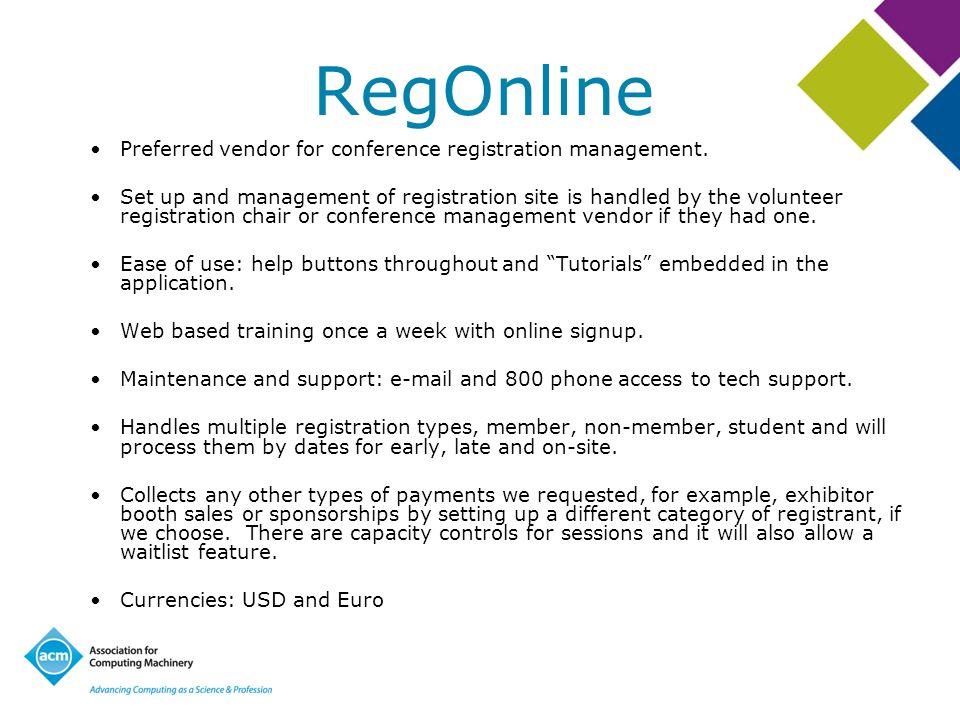 RegOnline Preferred vendor for conference registration management. Set up and management of registration site is handled by the volunteer registration