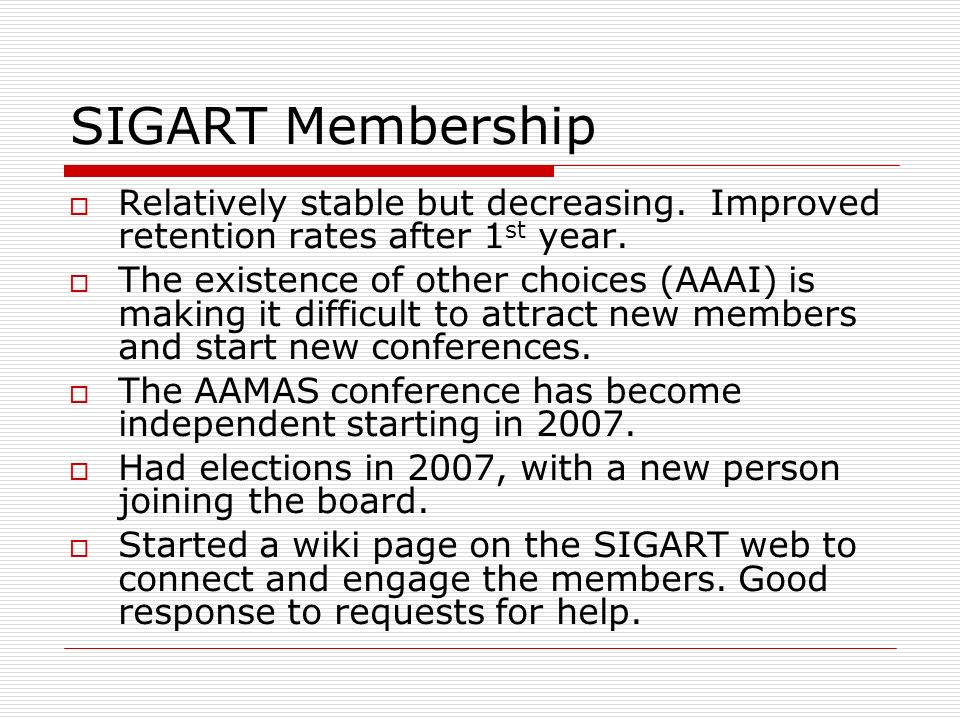 SIGART Conferences Healthy conferences with stable size, strong program committees, many volunteers, and high-quality papers.