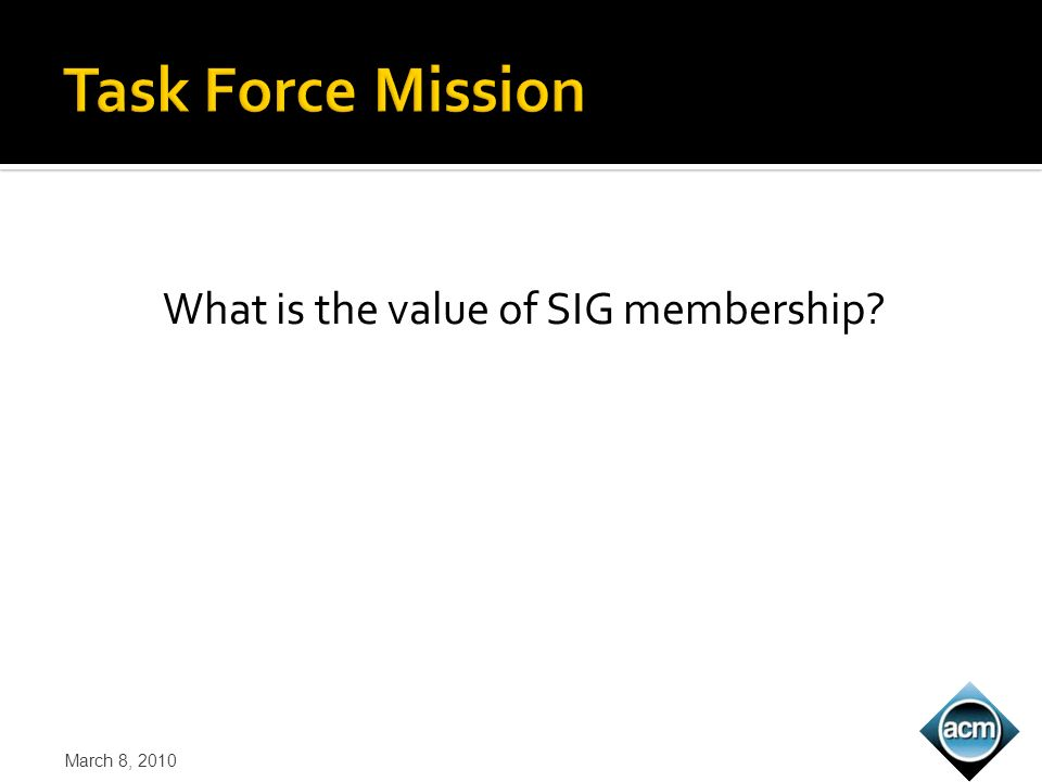 What is the value of SIG membership? March 8, 2010