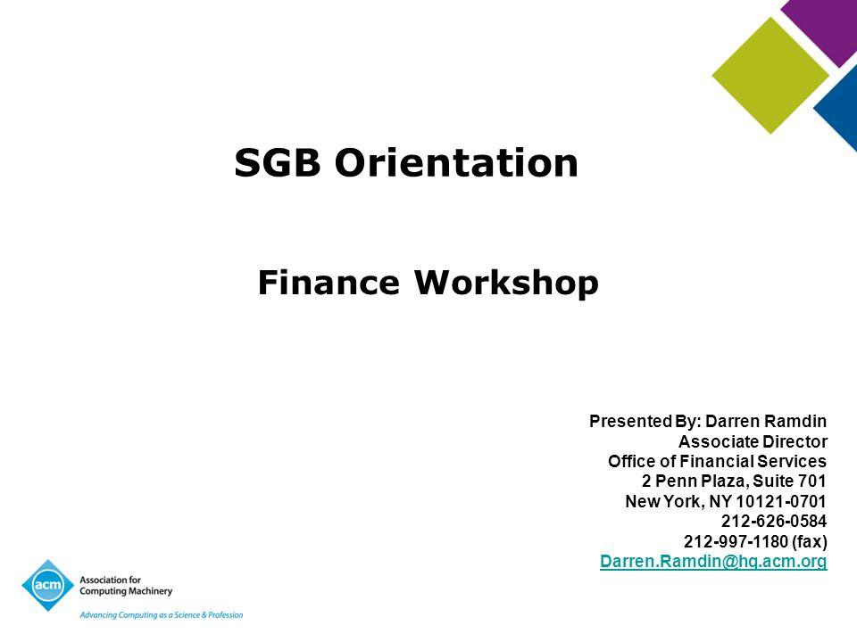 SGB Orientation Finance Workshop Presented By: Darren Ramdin Associate Director Office of Financial Services 2 Penn Plaza, Suite 701 New York, NY 1012
