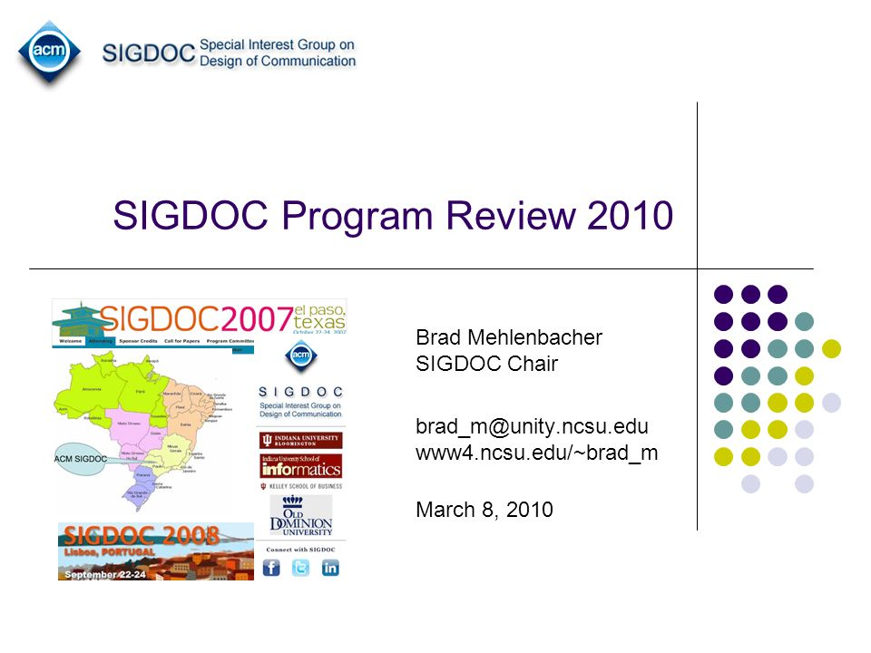 SIGDOC Program Review 2010 Brad Mehlenbacher SIGDOC Chair brad_m@unity.ncsu.edu www4.ncsu.edu/~brad_m March 8, 2010