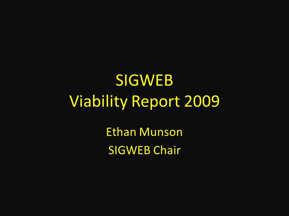 SIGWEB Viability Report 2009 Ethan Munson SIGWEB Chair
