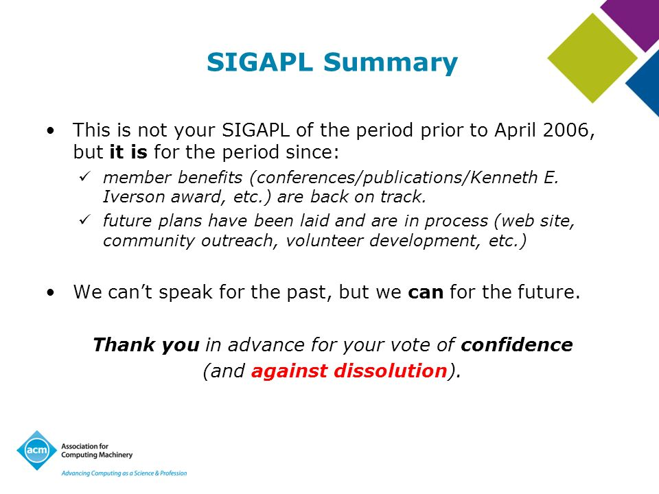 SIGAPL Summary This is not your SIGAPL of the period prior to April 2006, but it is for the period since: member benefits (conferences/publications/Ke