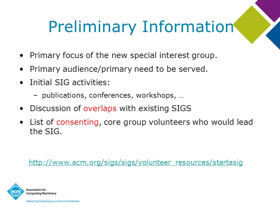 Preliminary Information Primary focus of the new special interest group.