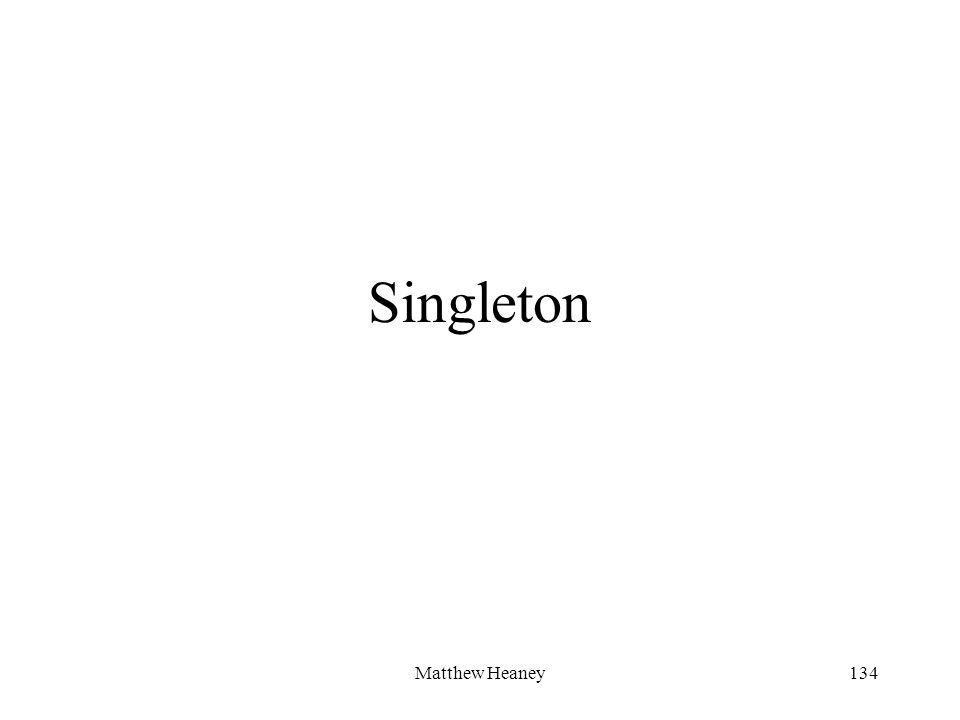Matthew Heaney134 Singleton