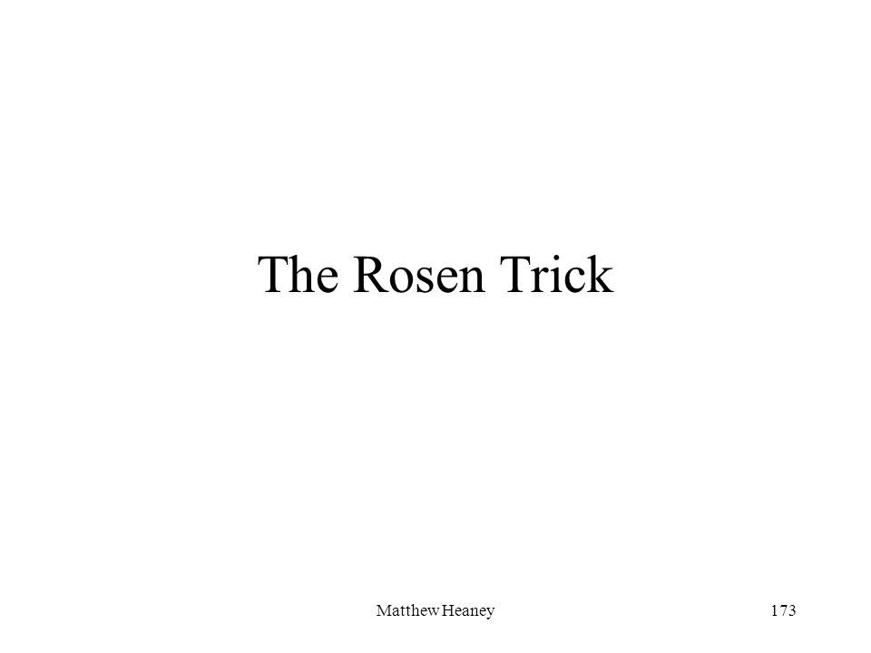 Matthew Heaney173 The Rosen Trick