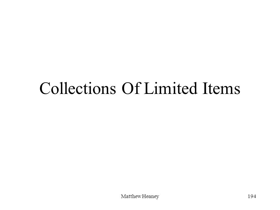 Matthew Heaney194 Collections Of Limited Items