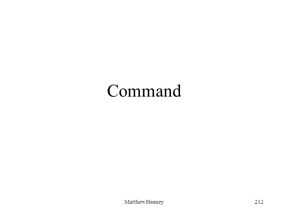 Matthew Heaney212 Command