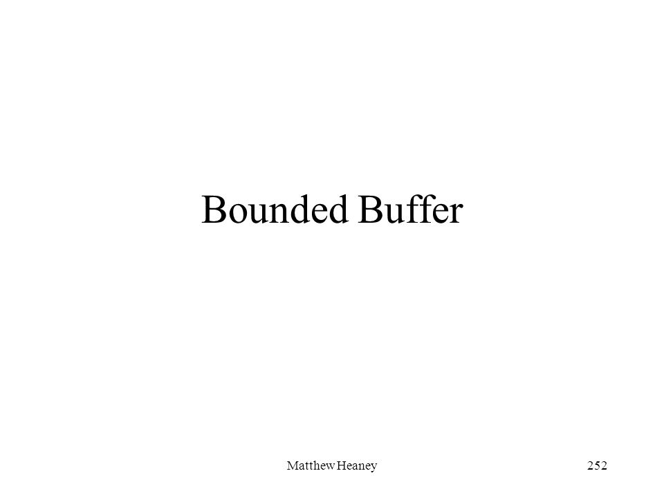 Matthew Heaney252 Bounded Buffer