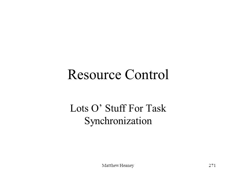Matthew Heaney271 Resource Control Lots O Stuff For Task Synchronization