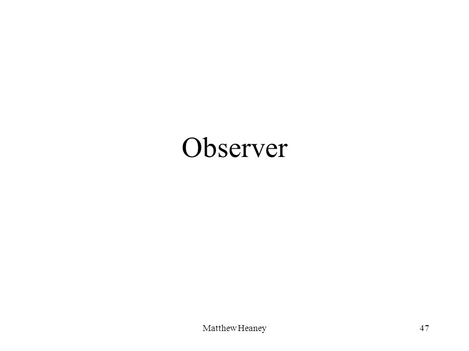 Matthew Heaney47 Observer