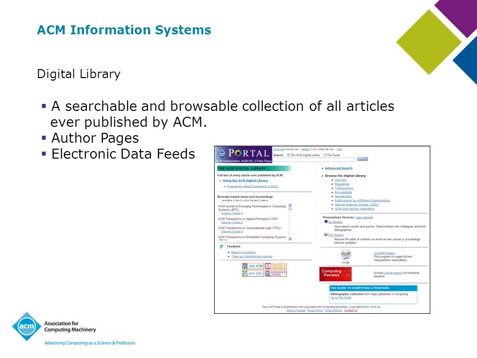 ACM Information Systems Digital Library A searchable and browsable collection of all articles ever published by ACM.