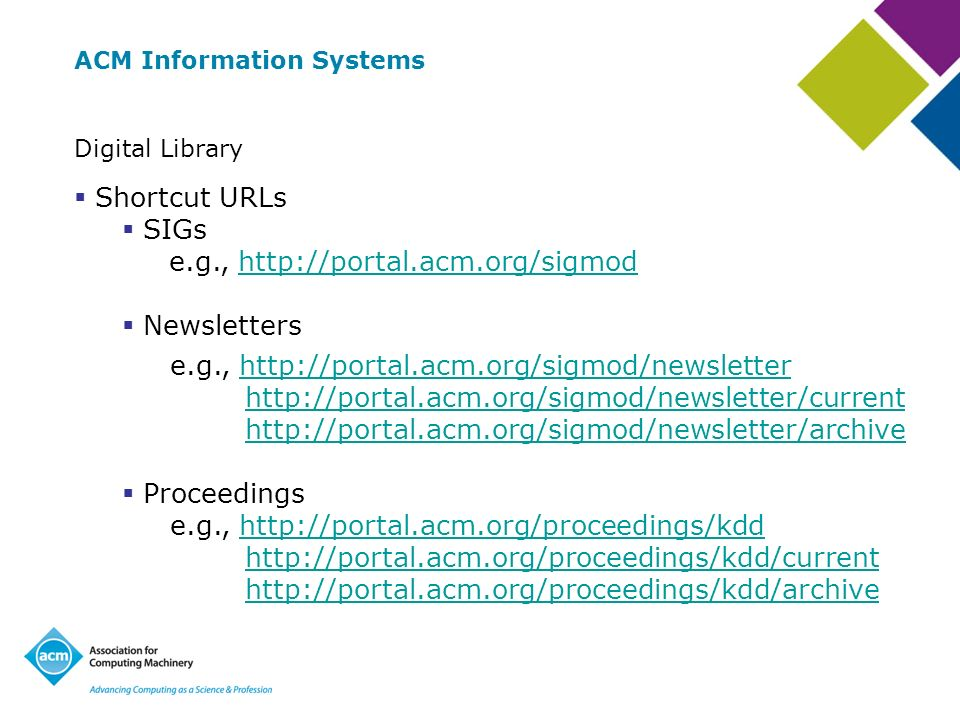 ACM Information Systems Digital Library Shortcut URLs SIGs e.g.,   Newsletters e.g., Proceedings e.g.,