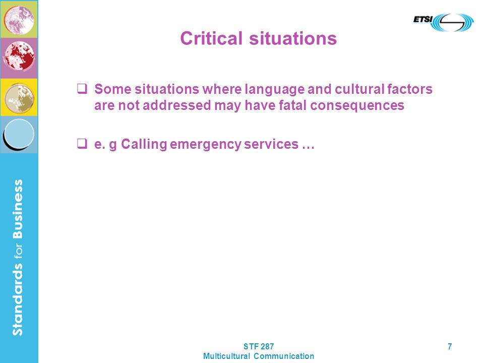 STF 287 Multicultural Communication 7 Critical situations Some situations where language and cultural factors are not addressed may have fatal consequ