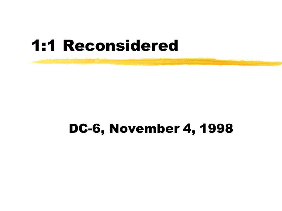 1:1 Reconsidered DC-6, November 4, 1998