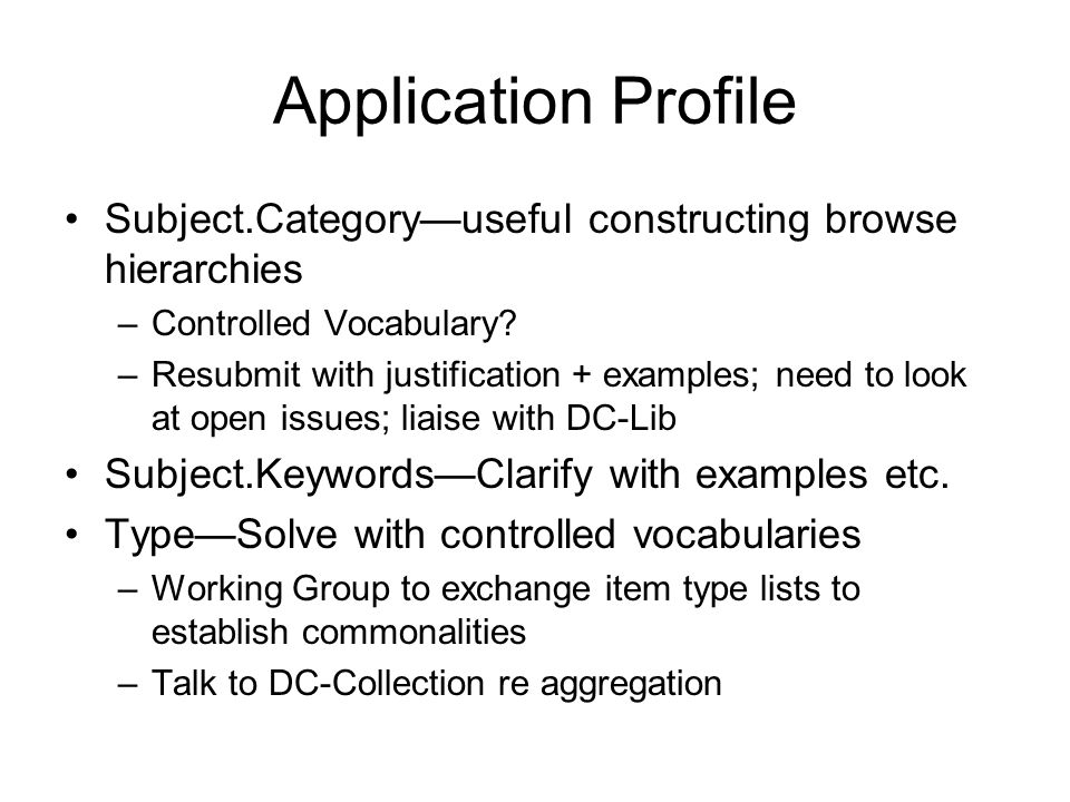 Application Profile Subject.Categoryuseful constructing browse hierarchies –Controlled Vocabulary.