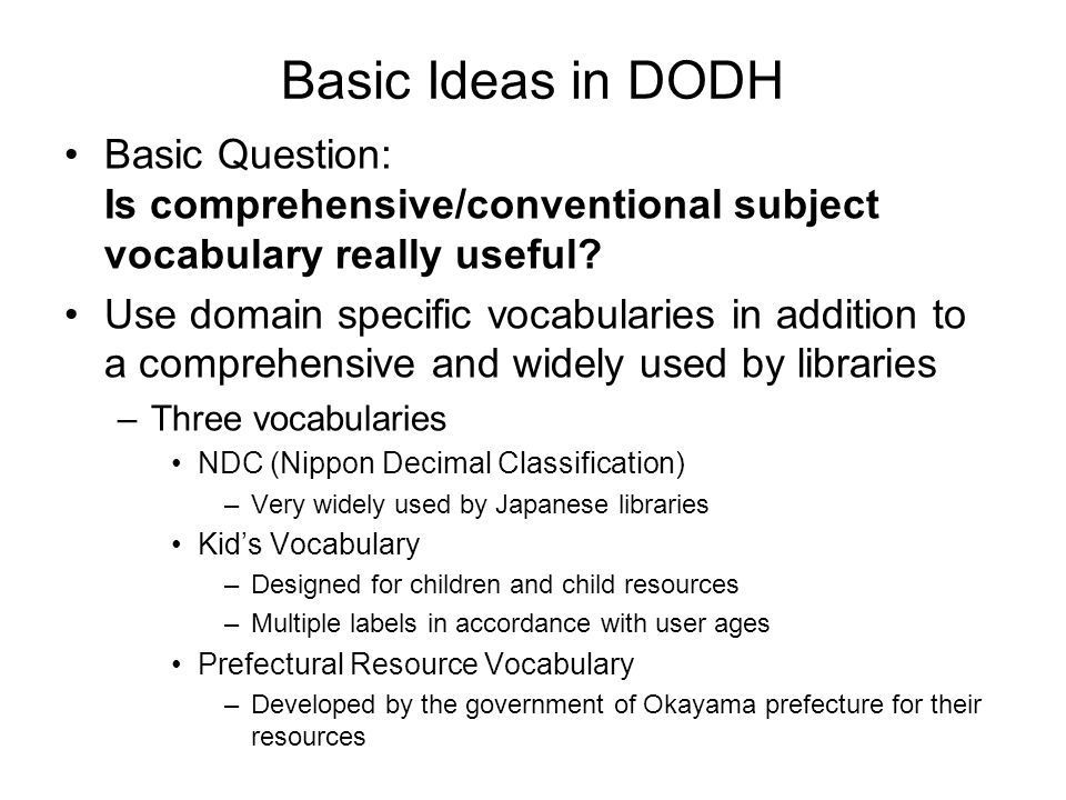 Basic Ideas in DODH Basic Question: Is comprehensive/conventional subject vocabulary really useful.
