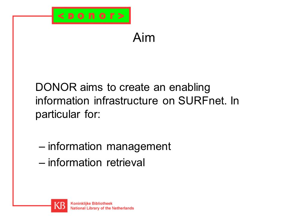 Aim DONOR aims to create an enabling information infrastructure on SURFnet.