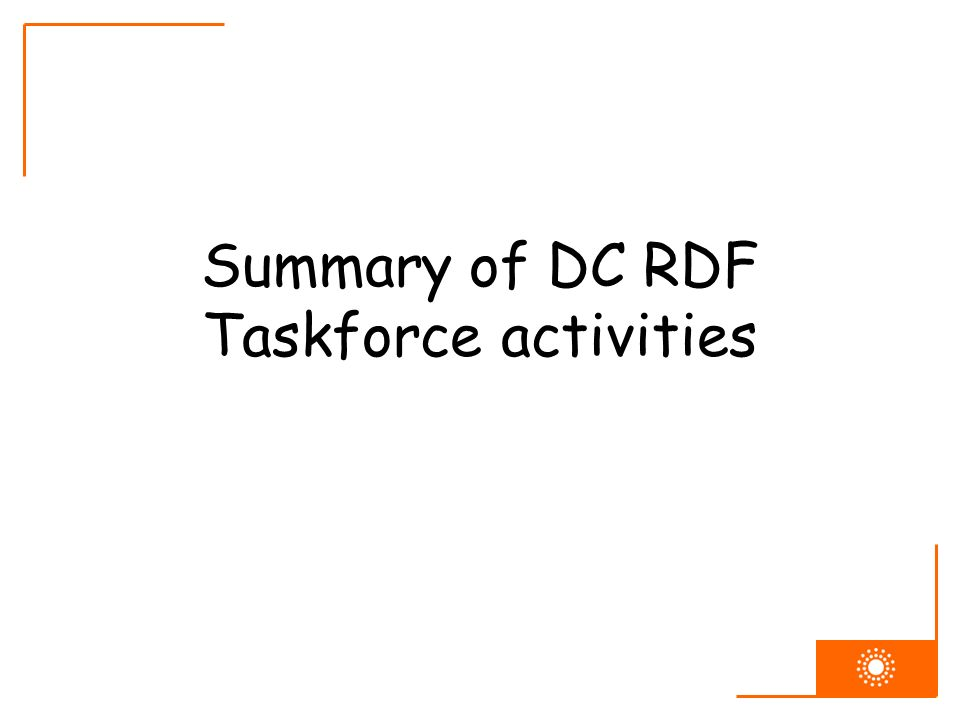 Summary of DC RDF Taskforce activities